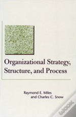 Organizational Strategy, Structure And Process