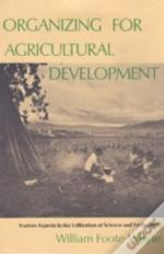 Organizing For Agricultural Development