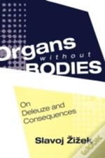 Organs Without Bodies