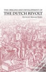 Origins And Development Of The Dutch Revolt