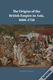 Origins Of The British Empire In Asia, 1600-1750
