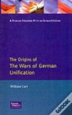 Origins Of The Wars Of German Unification
