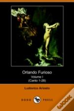 Orlando Furioso Volume I (Canto 1-28) (Dodo Press)