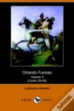 Orlando Furioso Volume Ii (Canto 29-46) (Dodo Press)