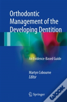 Orthodontic Management Of The Developing Dentition