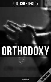 Orthodoxy (Unabridged)