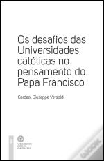 Os Desafios das Universidades Católicas no Pensamento do Papa Francisco