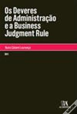Wook.pt - Os Deveres de Administração e a Business Judgment Rule