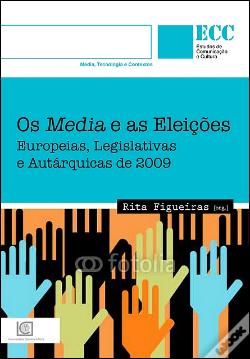 Wook.pt - Os Media e as Eleições Europeias, Legislativas e Autárquicas de 2009