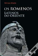 Os Romenos - Latinos do Oriente