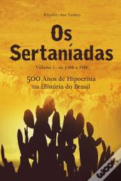 Os Sertaníadas - Vol. 1 - 1500 A 1900