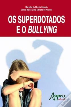 Wook.pt - Os Superdotados E O Bullying