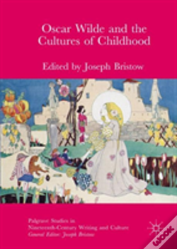 Wook.pt - Oscar Wilde And The Cultures Of Childhood