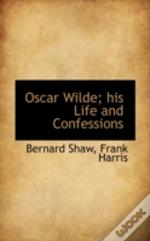 Oscar Wilde; His Life And Confessions