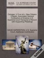 Ostrager, U S Ex Rel V. New Orleans Chapter, Associated General Contractors Of America U.S. Supreme Court Transcript Of Record With Supporting Pleadin