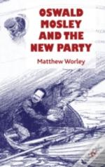 Oswald Mosley & The New Party
