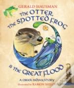 Otter The Spotted Frog Amp The Great
