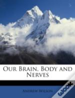 Our Brain, Body And Nerves