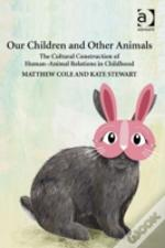 Our Children And Other Animals