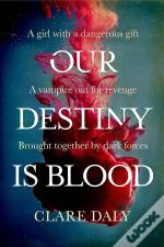 Our Destiny Is Blood