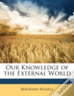 Our Knowledge Of The External World