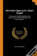 Our Lord'S Signs In St. John'S Gospel