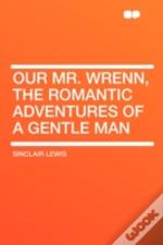 Our Mr. Wrenn, The Romantic Adventures O