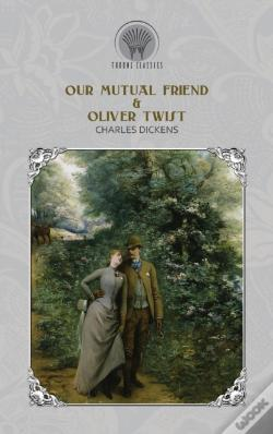 Wook.pt - Our Mutual Friend & Oliver Twist