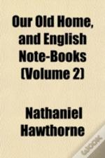 Our Old Home, And English Note-Books (Vo