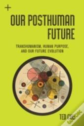 Our Posthuman Frontier