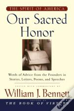 Our Sacred Honor: The Stories, Letters,