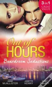 Out Of Hours...Boardroom Seductions (Mills & Boon M&B)