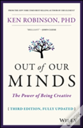 Out Of Our Minds: Learning To Be Creative 3rd Edition