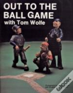 Out To The Ball Game With Tom Wolfe