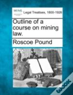 Outline Of A Course On Mining Law.