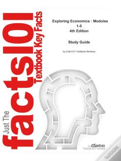 Wook.pt - Outlines & Highlights For Exploring Economics : Modules 1-5 By Robert L. Sexton, Isbn: 9780324395549