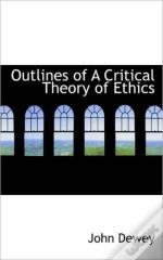 Outlines Of A Critical Theory Of Ethics