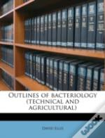 Outlines Of Bacteriology  Technical And
