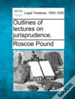Outlines Of Lectures On Jurisprudence.