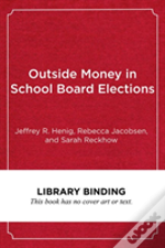 Outside Money In School Board Elections