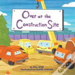Over At The Construction Site