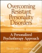 Overcoming Resistant Personality Disorders