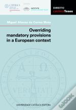 Overriding Mandatory Provisions In A European Context