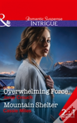 Overwhelming Force: Overwhelming Force / Mountain Shelter (Omega Sector: Critical Response, Book 5)