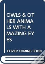 Owls & Other Animals With Amazing Eyes