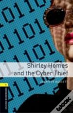 Oxford Bookworms Library: Stage 1: Shirley Homes And The Cyber Thief Pack