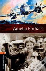 Oxford Bookworms Library: Two: Amelia Earhart
