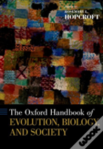 Oxford Handbook Of Evolution, Biology, And Society