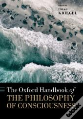 Oxford Handbook Of The Philosophy Of Consciousness