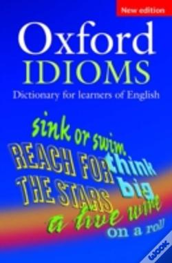 Wook.pt - Oxford Idioms Dictionary For Learners Of English